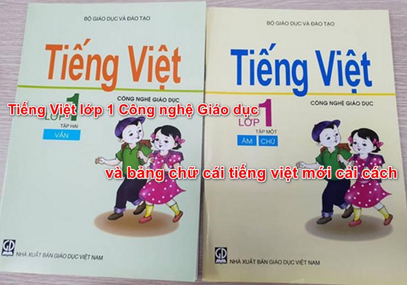 Tiếng Việt lớp 1 Công nghệ Giáo dục và bảng chữ cái tiếng việt mới cải cách
