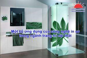 Một số ứng dụng của công nghệ in uv trong ngành trang trí nội thất